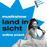Digitale Premiere: LAND IN SICHT – Musikshow unplugged live aus unserem Theatersaal